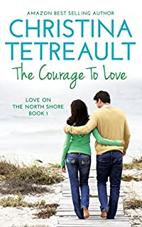 The Courage To Love by Christina Tetreault ebook deal
