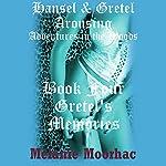 Gretel's Memories: Hansel and Gretel Arousing, Book 9   Melanie Moorhac