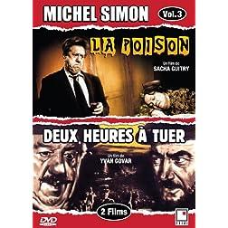 Michel Simon vol. 3 - La poison / Deux heures à tuer (French only)