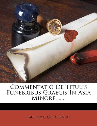 Commentatio De Titulis Funebribus Graecis In Asia Minore ......