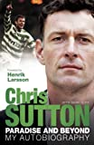 Paradise and Beyond: The Autobiography Chris Sutton