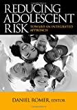 img - for Reducing Adolescent Risk: Toward an Integrated Approach book / textbook / text book