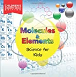 Molecules & Elements: Science for Kid...