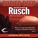 Buried Deep: A Retrieval Artist Novel (       UNABRIDGED) by Kristine Kathryn Rusch Narrated by Jay Snyder