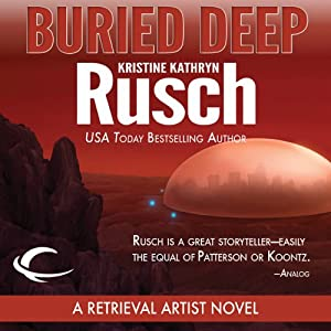 Buried Deep: A Retrieval Artist Novel | [Kristine Kathryn Rusch]