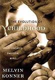 The Evolution of Childhood: Relationships, Emotion, Mind