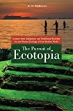 The Pursuit of Ecotopia: Lessons from Indigenous and Traditional Societies for the Human Ecology of Our Modern World (0313381305) by Anderson, E. N.