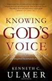img - for Knowing God's Voice: Learn How to Hear God Above the Chaos of Life and Respond Passionately in Faith by Ulmer Ph.D, Dr. Kenneth C. (2011) Paperback book / textbook / text book