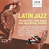 Latin Jazz : The Greatest Afro Cuban And Nuyorican Sounds