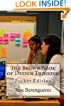 The Brown Book of Design Thinking: Po...