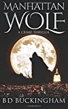 img - for Manhattan Wolf: A Crime Thriller book / textbook / text book