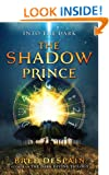 Into the Dark: The Shadow Prince