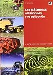 Maquinas agricolas y su aplicacion, l...