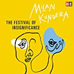 The Festival of Insignificance | Milan Kundera,Linda Asher - translator