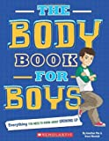 The Body Book For Boys by Paley, Rebecca, Norwich, Grace, Mar, Jonathan (2010) Paperback