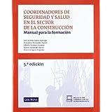 Coordinadores de seguridad y salud en el sector de la construccion. Manual para la formacion