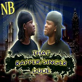 That Rapper/Singer Dude