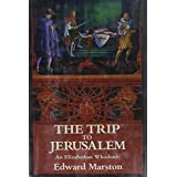 The Trip to Jerusalemby Edward Marston
