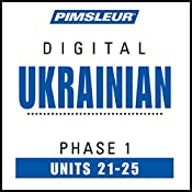 Ukrainian Phase 1, Unit 21-25: Learn to Speak and Understand Ukrainian with Pimsleur Language Programs |  Pimsleur