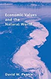 Economic Values and the Natural World (0262660849) by Pearce, David W.