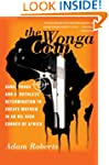 The Wonga Coup: Guns, Thugs, and a Ru...