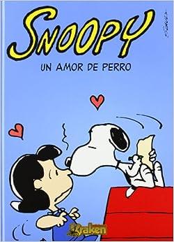 Snoopy un amor de perro / Snoopy a dog love (Spanish Edition): Charles