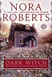 Dark Witch: Book One of The Cousins O'Dwyer Trilogy by Nora Roberts