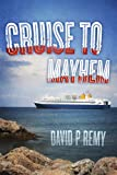 Cruise to Mayhem (Lucky & Led Cruise Mystery Series)