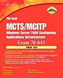 echange, troc Brien Posey, Colin Bowern, Jeffery A. Martin, John Karnay, Arno Theron, Mohan Krishnamurthy - The Real MCTS/MCITP Exam 70-643 Prep Kit: Independent and Complete Self-paced Solutions
