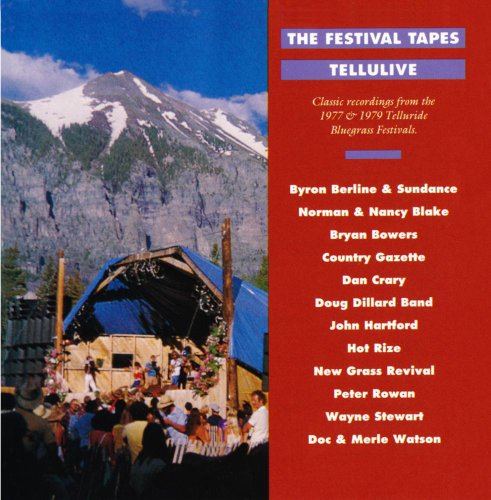The Festival Tapes - Tellulive: Classic Recordings From The 1977 And 1979 Teluride Bluegrass Festivals