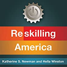 Reskilling America: Learning to Labor in the 21st Century Audiobook by Katherine S. Newman, Hella Winston Narrated by Callie Beaulieu