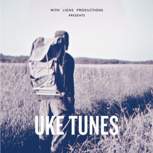 With Lions Productions Presents-Uke Tunes-CD-FLAC-2013-PERFECT Download