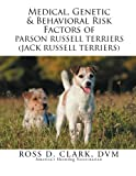 img - for Medical, Genetic & Behavioral Risk Factors of Parson Russell Terriers (Jack Russell Terriers) book / textbook / text book