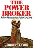 The Power Broker: Robert Moses and the Fall of New York (0394480767) by Robert A. Caro