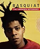 img - for Basquiat: The Unknown Notebooks book / textbook / text book