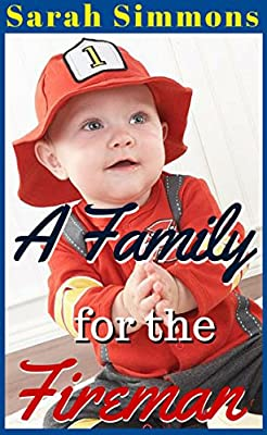 A Family for the Fireman: (A Sweet and Clean Romance Story) (Sarah's Surpise Babies Book 2)