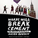 Words Will Break Cement: The Passion of Pussy Riot (       UNABRIDGED) by Masha Gessen Narrated by Carrington MacDuffie