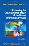 img - for Evaluating the Organizational Impact of Health Care Information Systems (Health Informatics) 2nd Edition by Anderson, James G.; Aydin, Carolyn published by Springer Hardcover book / textbook / text book