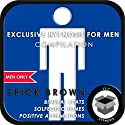 Men Only: Exclusive Hypnosis for Men  by Erick Brown Narrated by Erick Brown