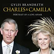 Charles and Camilla: Portrait of a Love Affair | [Gyles Brandreth]