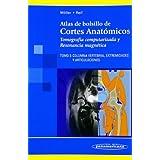 Atlas de bolsillo de Cortes Anatómicos. Tomografía computarizada y Resonancia Magnética: Columna Vertebral, Extremidades...