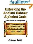 Unlocking the Ancient Hebrew Alphabet...