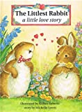 The Littlest Rabbit: A Little Love Story (0681454423) by Lovric, Michelle