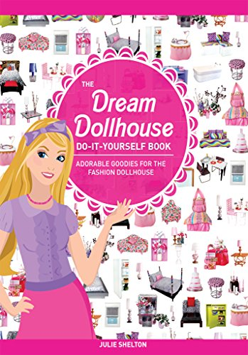 the-dream-dollhouse-do-it-yourself-book-adorable-goodies-for-the-fashion-dollhouse-english-edition