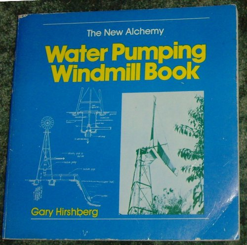 The New Alchemy Water Pumping Windmill Book (Power Machinery Water compare prices)