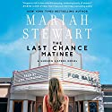 The Last Chance Matinee: The Hudson Sisters, Book 1 Audiobook by Mariah Stewart Narrated by Joy Osmanski