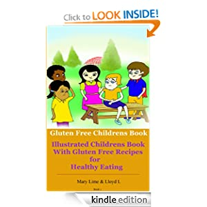 Gluten Free Childrens Book (Illustrated Childrens Book With Gluten Free Recipes for Healthy Eating)