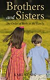 img - for Brothers and Sisters: The Order of Birth in the Family book / textbook / text book