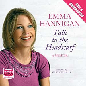 Talk to the Headscarf | [Emma Hannigan]