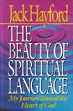 The Beauty of Spiritual Language: My Journey Toward the Heart of God